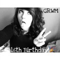 GRWM-16th-Birthday-hairmakeupoutfit...