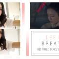 KPOP-Makeup-Makeover-Tutorial-Lee-Hi-Breathe-Inspired