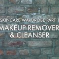 Skincare-Wardrobe-Pt-1-Makeup-Remover-Cleanser-Katie-OKeefe