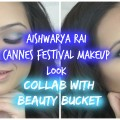 AISHWARYA-CANNES-MAKEUP-TUTORIALCOLLAB-BEAUTY-BUCKETBLUE-SMOKEY-EYESNEUTRAL-LIPSDEFINING-GLAMOUR