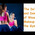The-Dos-and-Donts-of-Wearing-Makeup-to-the-Gym