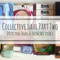 Collective-Haul-Part-Two-Drugstore-Drugstore-Deals-Skincare-Steals