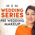 MSM-Wedding-Series-Pre-Wedding-Makeup